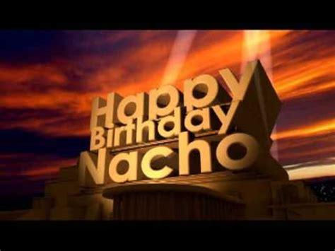 happy birthday nacho youtube