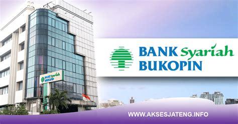 akses jateng lowongan pt bank syariah bukopin semarang