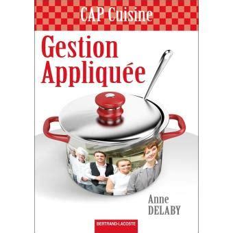 livre cuisine cap gestion appliquée cap cuisine livre de l 39 élève broché delaby achat livre achat