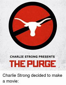 CHARLIE STRONG PRESENTS THE PURGE Charlie Strong Decided ...
