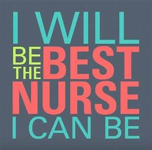 I will be the best nurse I can be | Nurse Quotes ...