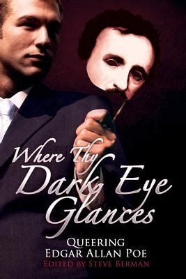 thy dark eye glances queering edgar allan poe  steve berman