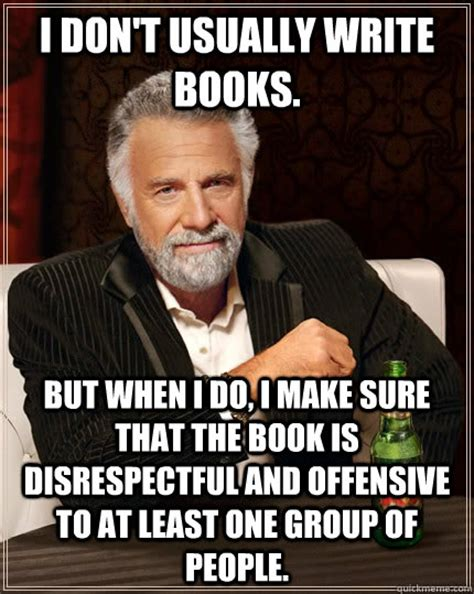 I Don T Usually Meme - i don t usually write books but when i do i make sure that the book is disrespectful and
