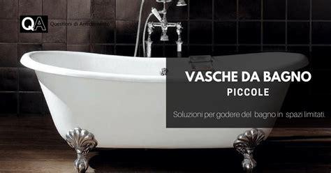 Piccole Vasche Da Bagno by Vasche Da Bagno Piccole Questioni Di Arredamento