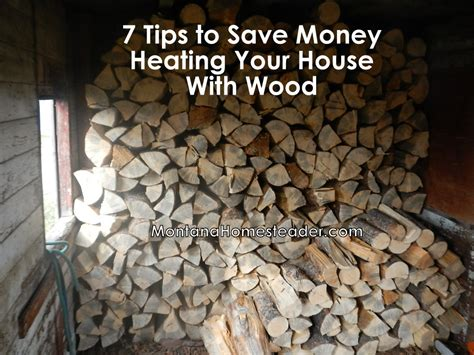 tips  save money heating  house  wood