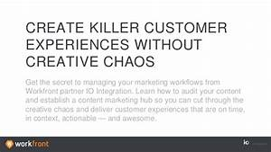 Creating Killer Content Without Creative Chaos (Workfront ...