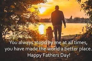 #50+ Most Beautiful Happy Fathers Day 2018 Wishes - Quotes ...
