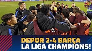DEPORTIVO 2-4 BARÇA | La Liga title celebrations! - YouTube