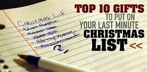 Top 10 Gifts To Put On Your Last Minute Christmas List