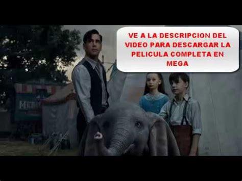 dumbo 2019 pelicula completa en español latino YouTube