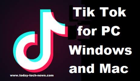tik tok for pc windows 7 8 10 mac
