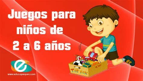 Juegos Para Niños Desde Los 2 A Los 6 Años Educapeques