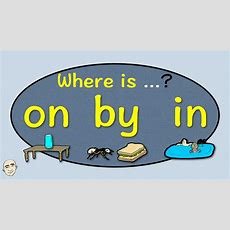 Where Is It?  On By In  Prepositions  English Speaking Practice  Esl  Efl Youtube