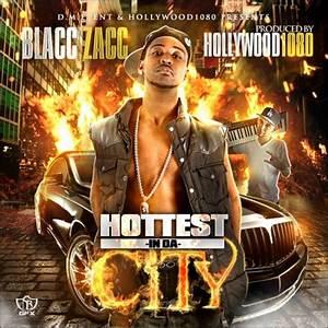 Blacc Zacc - Hottest In Da City - DJ 864