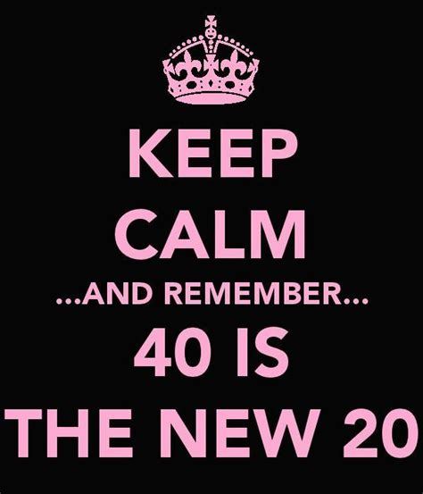 At 40 you'll finally be taken seriously by your coworkers, who never got. Happy 40th Birthday Quotes, Memes and Funny Sayings