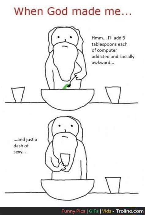 When God Made Me Meme - when god made me trolino