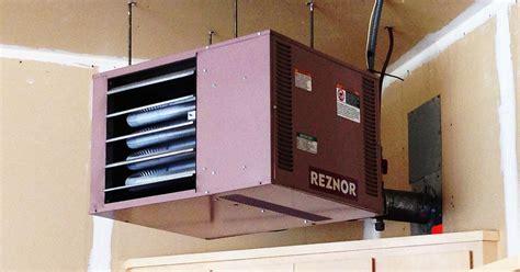 best garage heater 2016 best garage heater in town how to if you get one