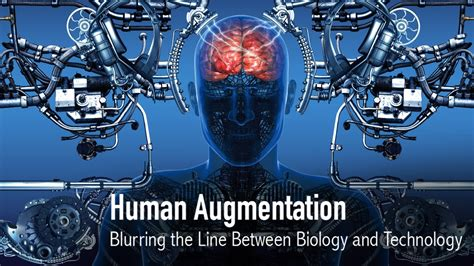 Human Augmentation: Blurring the Line Between Biology
