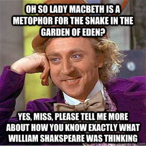 Macbeth Memes - oh so lady macbeth is a metophor for the snake in the garden of eden yes miss please tell me