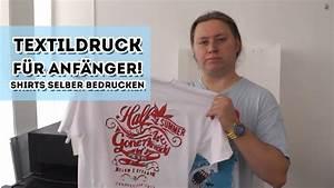 Transferdruck Selber Machen : t shirts bedrucken textildruck f r anf nger youtube ~ A.2002-acura-tl-radio.info Haus und Dekorationen