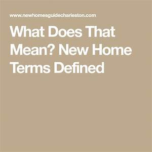 What Does That Mean  New Home Terms Defined