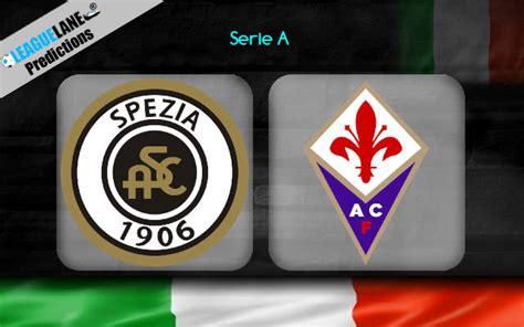 Spezia vs Fiorentina Prediction, Betting Tips & Match Preview