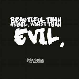 Evil Quotes. Qu... Angel And Evil Quotes