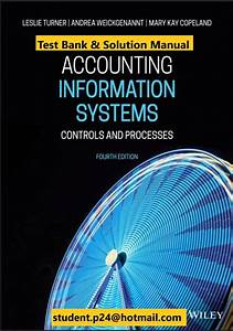 Accounting Information Systems 4th Edition Turner 2020 Instructor Solution Manual In 2020
