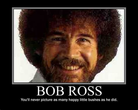 Famous Quotes Bob Ross. Quotesgram