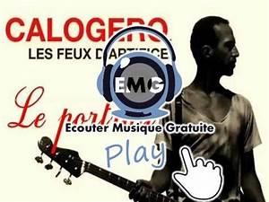 Chansons Du Moment 2015 : ecouter calogero gratuitement chansons calogero clips du chanteur ~ Medecine-chirurgie-esthetiques.com Avis de Voitures