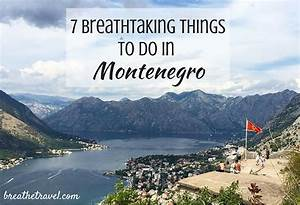 7 Breathtaking Things To Do in Montenegro (with lots of ...