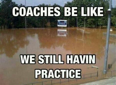 Flood Meme - rain shine or flood laughs quotes pinterest softball stuff softball memes and volleyball