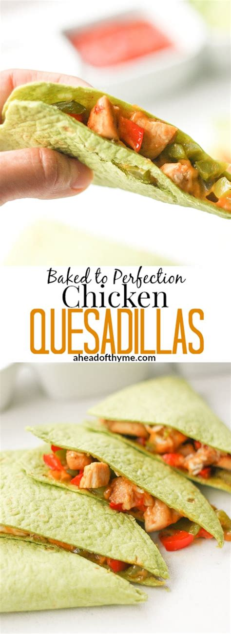 Baked To Perfection Chicken Quesadillas  Ahead Of Thyme