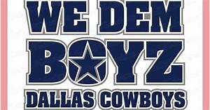 Dallas Cowboys We Dem Boyz Design Set Files Use Your ...