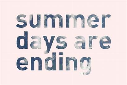 Summer Ending Days End Quotes Vacation Quote