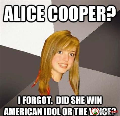 Alice Meme - alice cooper i forgot did she win american idol or the voice funny american meme image