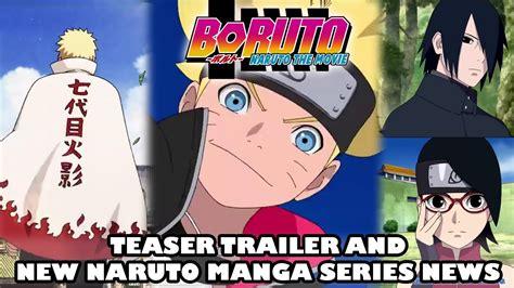 Boruto Naruto The Movie Trailer & New Naruto Manga Series