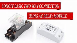 Sonoff Basic Wifi Switch How To Make Two Way Connection