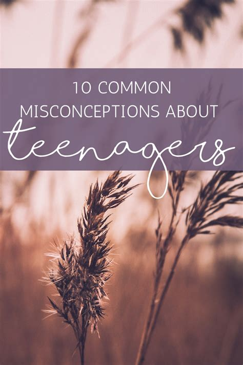 10 Common Misconceptions About Teenagers Confessions Of A