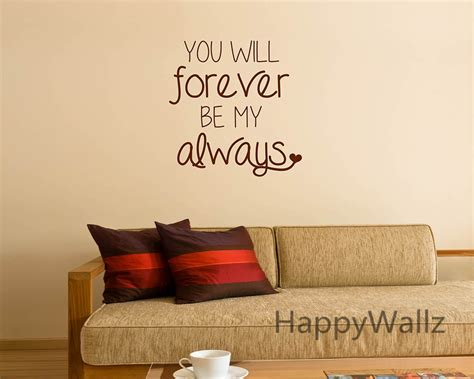 Decorative Quotes - quote wall sticker you will forever be my always wall