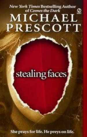 stealing faces  michael prescott reviews discussion bookclubs lists
