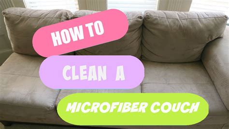 How Do I Clean My Microfiber Sofa by Cleaning My Microfiber Does Work