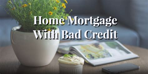 Can You Qualify For Home Mortgage With Bad Credit