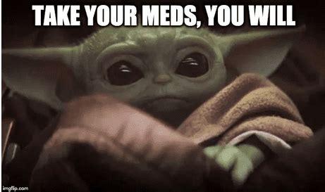 Baby Yoda Memes Improve Patient Compliance   GomerBlog