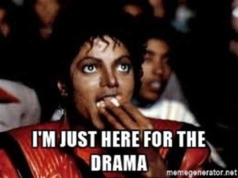 Popcorn Eating Meme - i m just here for the drama michael jackson popcorn eating meme generator