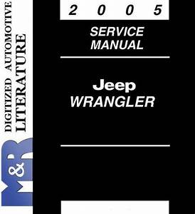 2005 Jeep Wrangler Tj Service Shop Workshop Manual