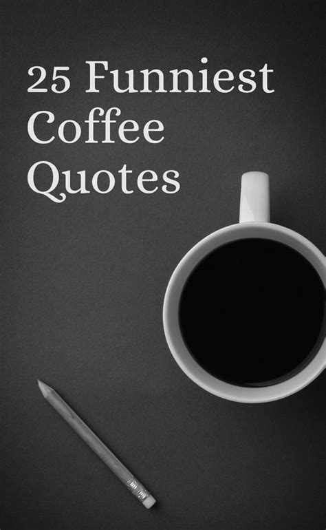 coffee quotes funny coffee quotes   brighten