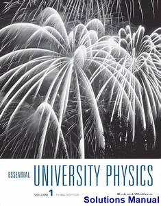 Solutions Manual For Essential University Physics 3rd