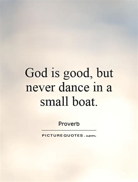 Small Boat Quotes god is but never in a small boat picture quotes