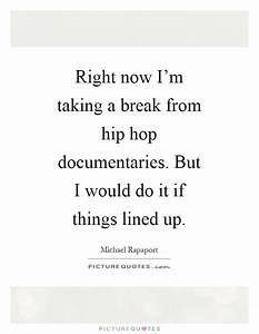 Right now I'm taking a break from hip hop documentaries ...